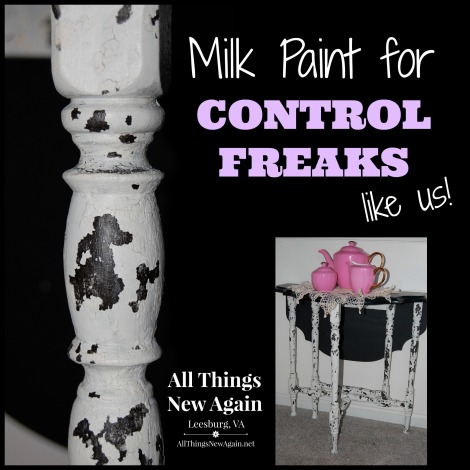 Milk Paint for Control Freaks Like Us_All Things New Again_Leesburg VA